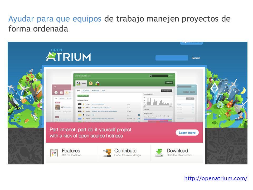 Ayudar para que equipos de trabajo manejen proyectos de forma ordenada http://openatrium.com/