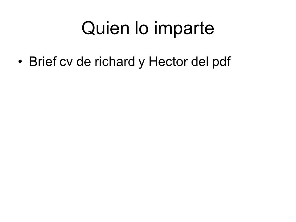 Quien lo imparte Brief cv de richard y Hector del pdf