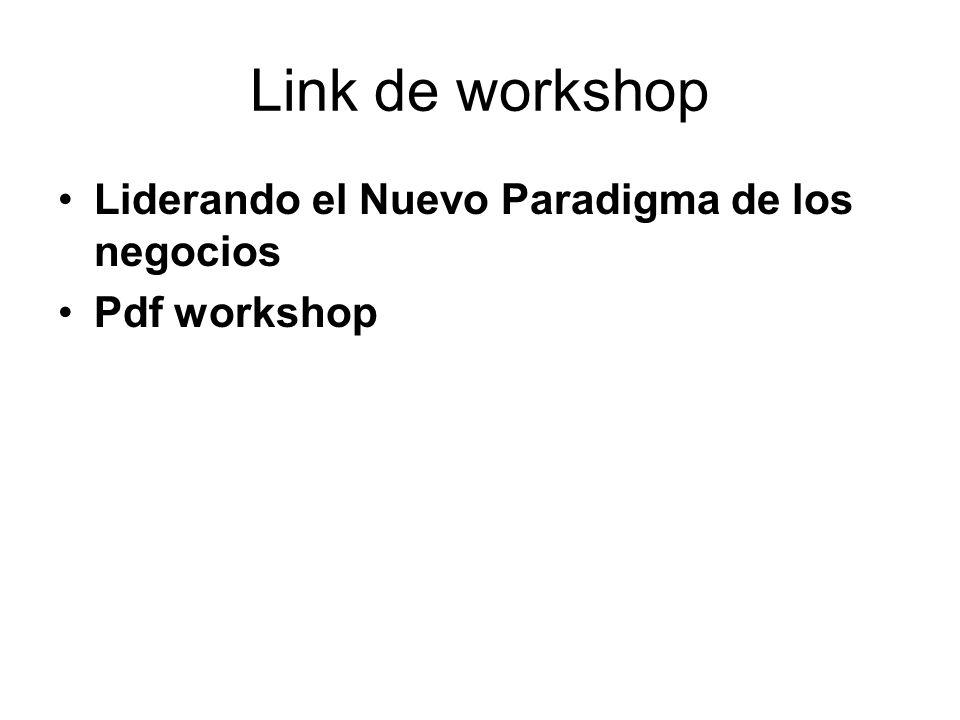 Link de workshop Liderando el Nuevo Paradigma de los negocios Pdf workshop