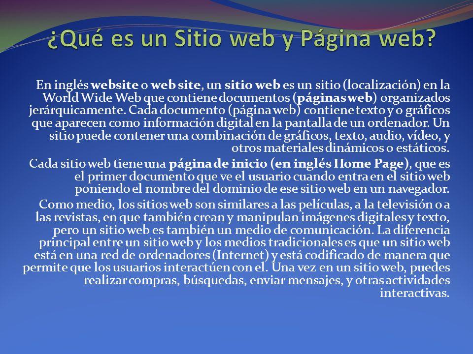 Diferencia entre sitio web y página web A veces se utiliza erróneamente el término página web para referirse a sitio web.