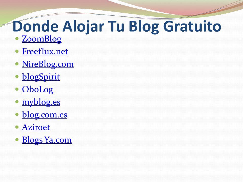 Donde Alojar Tu Blog Gratuito ZoomBlog Freeflux.net NireBlog.com blogSpirit OboLog myblog.es blog.com.es Aziroet Blogs Ya.com