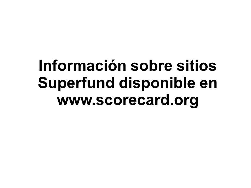 Ranking Información sobre sitios Superfund disponible en www.scorecard.org