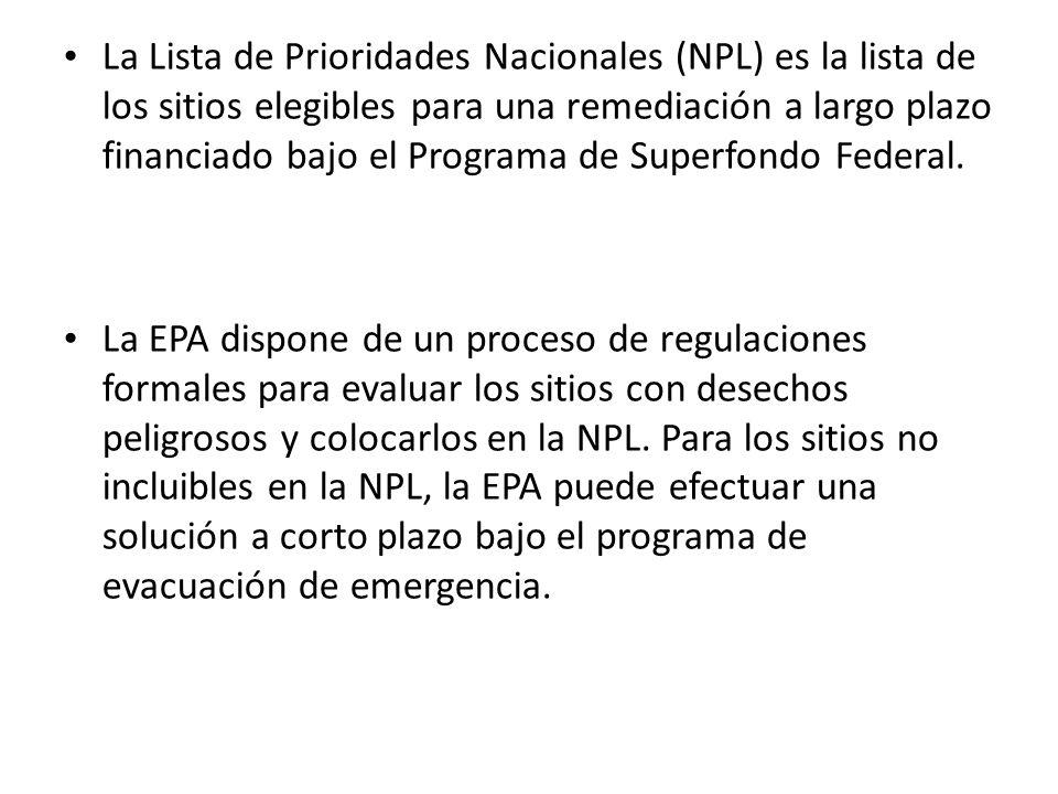 La Lista de Prioridades Nacionales (NPL) es la lista de los sitios elegibles para una remediación a largo plazo financiado bajo el Programa de Superfo