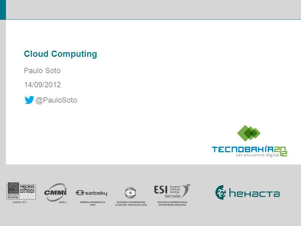 Cloud Computing Paulo Soto 14/09/2012 @PauloSoto