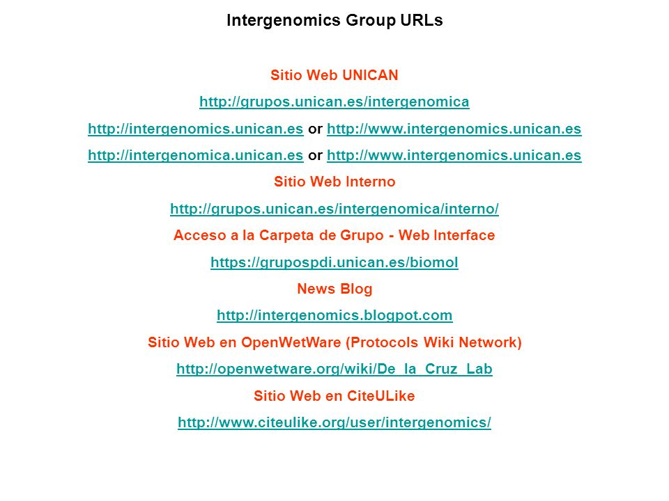 Intergenomics Group URLs Sitio Web UNICAN http://grupos.unican.es/intergenomica http://intergenomics.unican.eshttp://intergenomics.unican.es or http:/