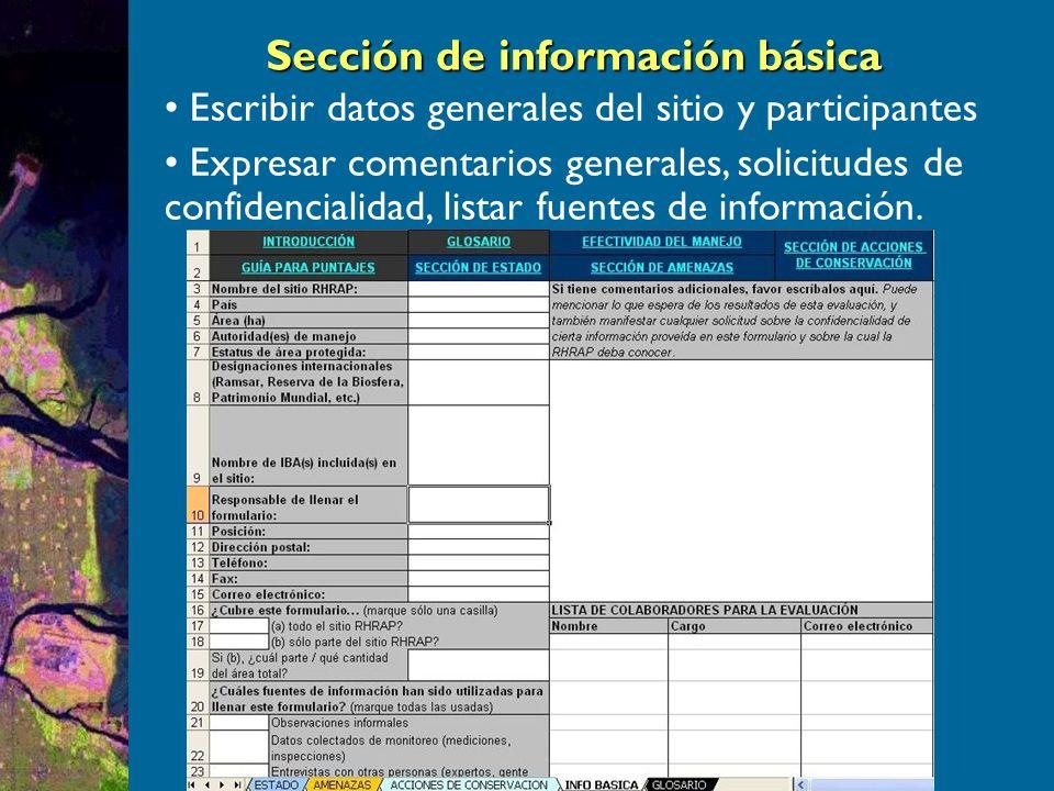 Sección de información básica Escribir datos generales del sitio y participantes Expresar comentarios generales, solicitudes de confidencialidad, listar fuentes de información.