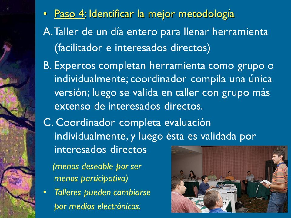Paso 4: Identificar la mejor metodologíaPaso 4: Identificar la mejor metodología A.