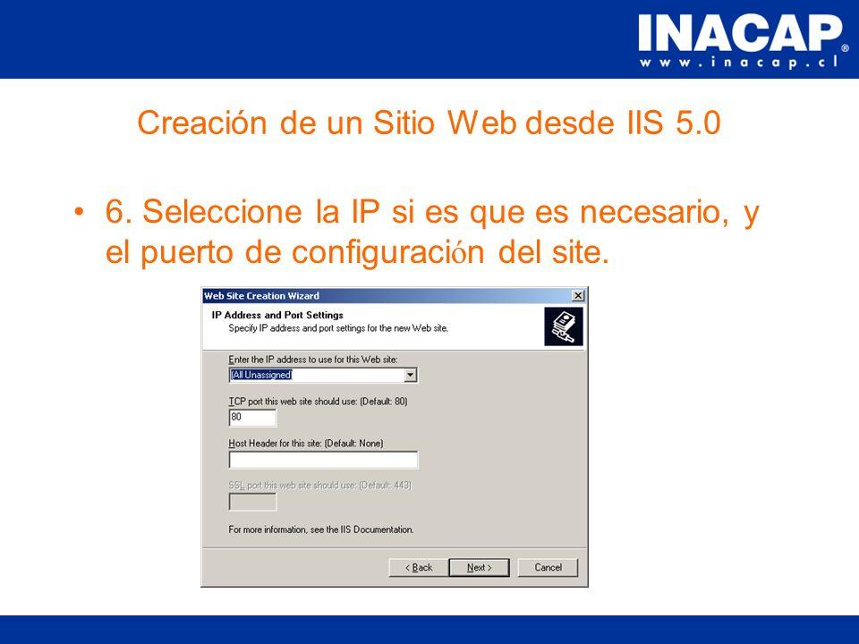 Creación de un Sitio Web desde IIS 5.0 4. Presione siguiente en la pantalla del wizard.