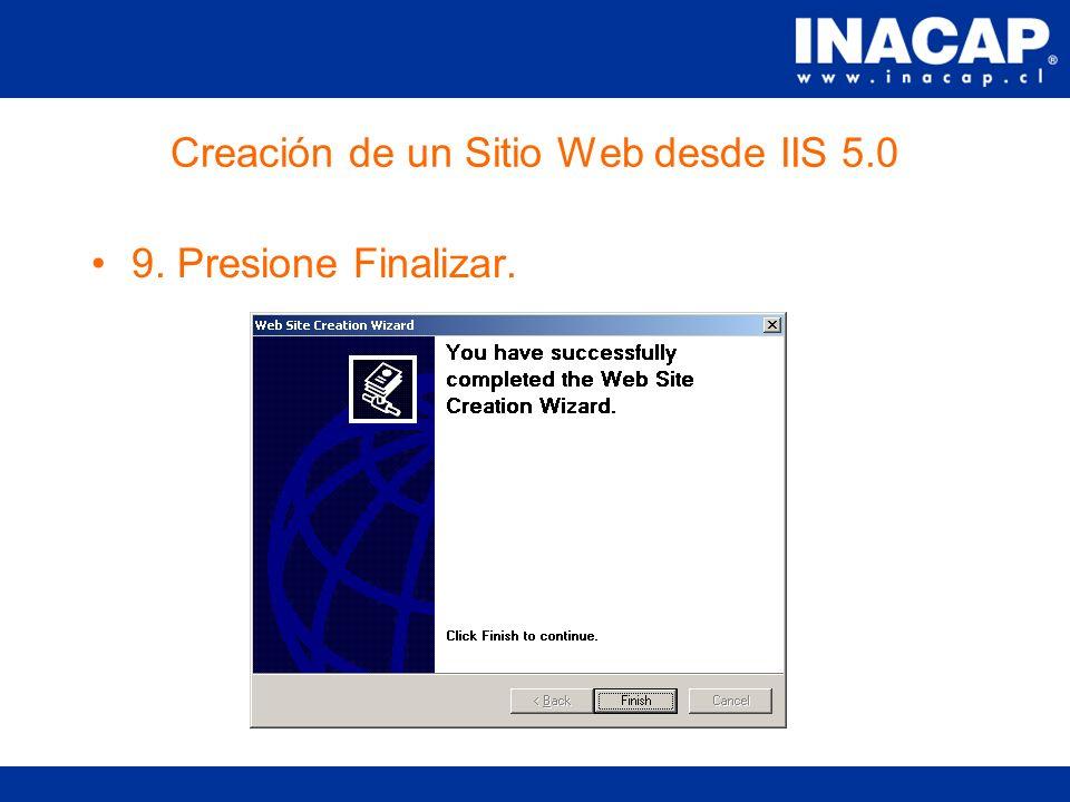 Creación de un Sitio Web desde IIS 5.0 8. Determine los permisos necesarios sobre su site.
