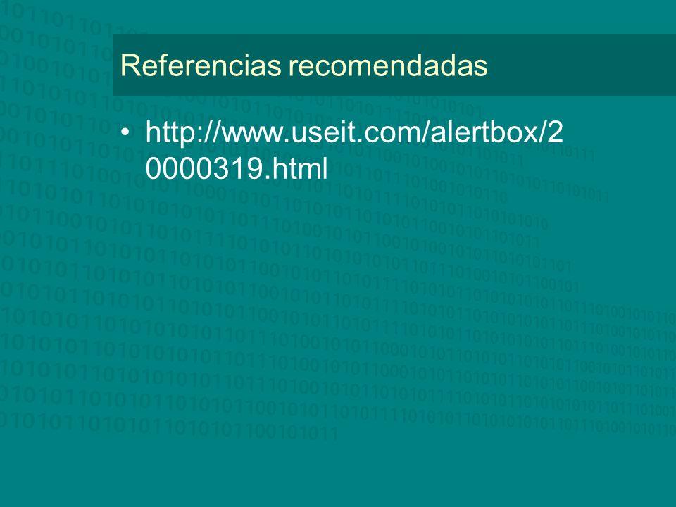 Referencias recomendadas http://www.useit.com/alertbox/2 0000319.html