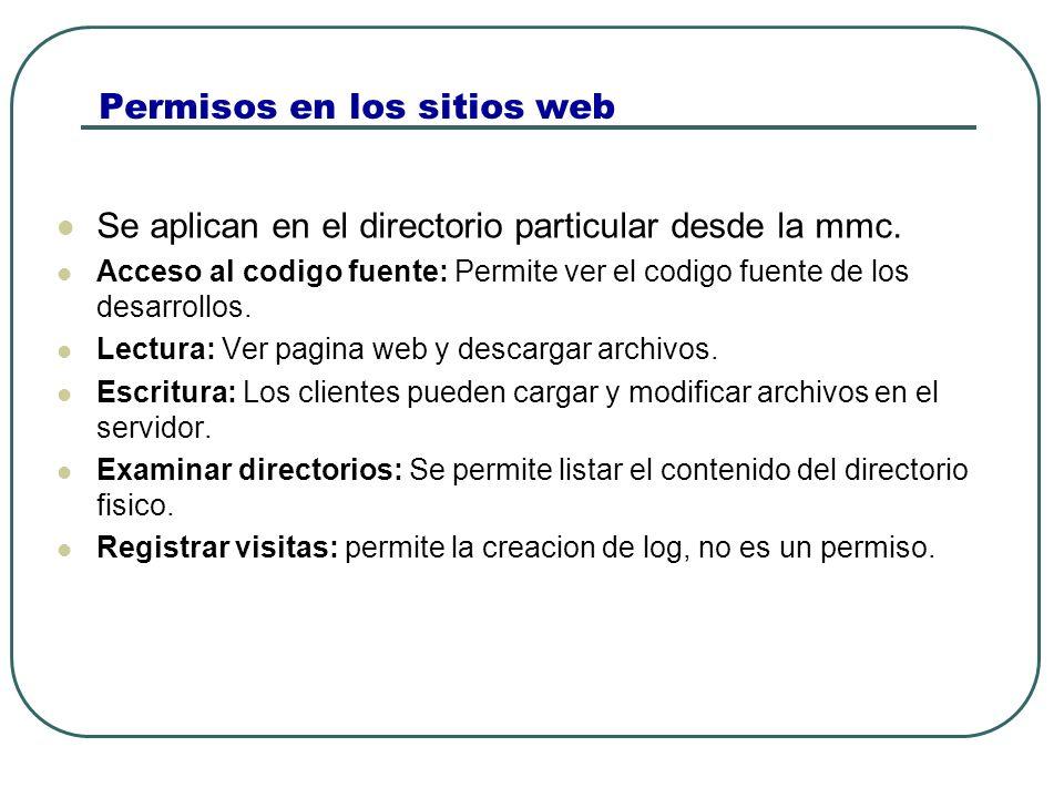 Permisos en los sitios web Se aplican en el directorio particular desde la mmc.