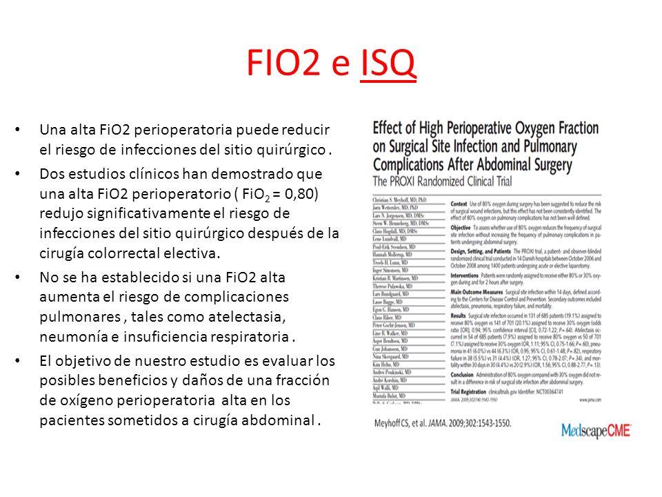 FIO2 e ISQ Una alta FiO2 perioperatoria puede reducir el riesgo de infecciones del sitio quirúrgico. Dos estudios clínicos han demostrado que una alta