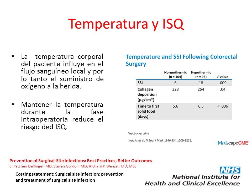 Temperatura y ISQ La temperatura corporal del paciente influye en el flujo sanguíneo local y por lo tanto el suministro de oxígeno a la herida. Manten