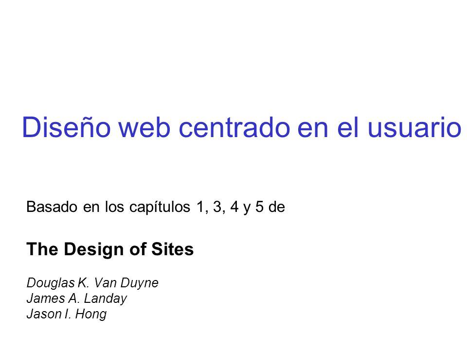 Tipos de diseño Diseño centrado en el usuario: –Mezcla mercadeo (marketing) con usabilidad.