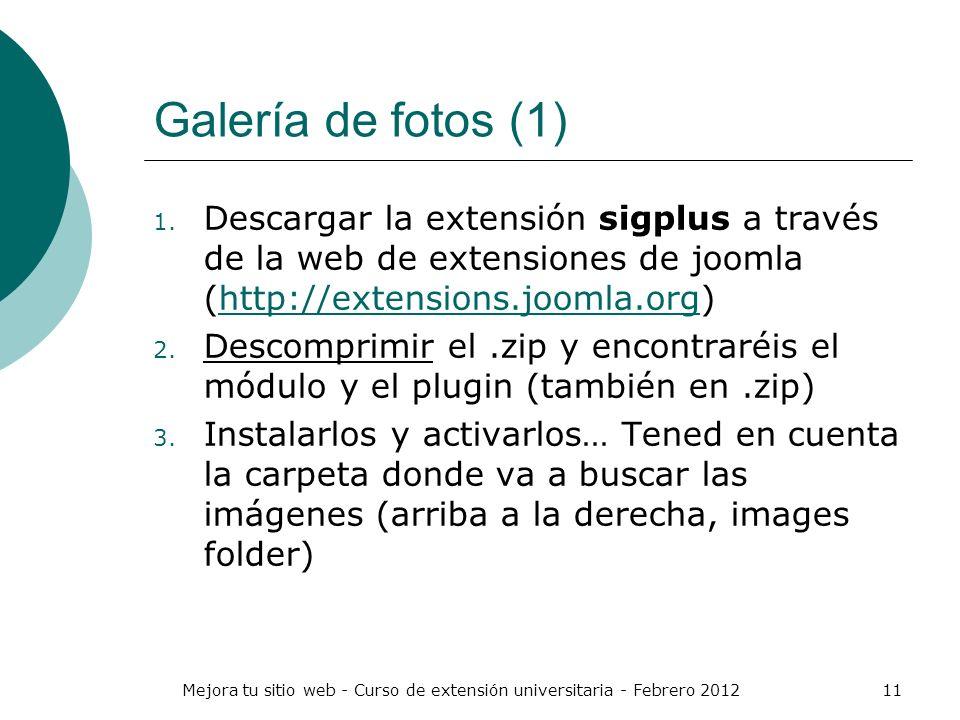 Mejora tu sitio web - Curso de extensión universitaria - Febrero 201211 Galería de fotos (1) 1. Descargar la extensión sigplus a través de la web de e