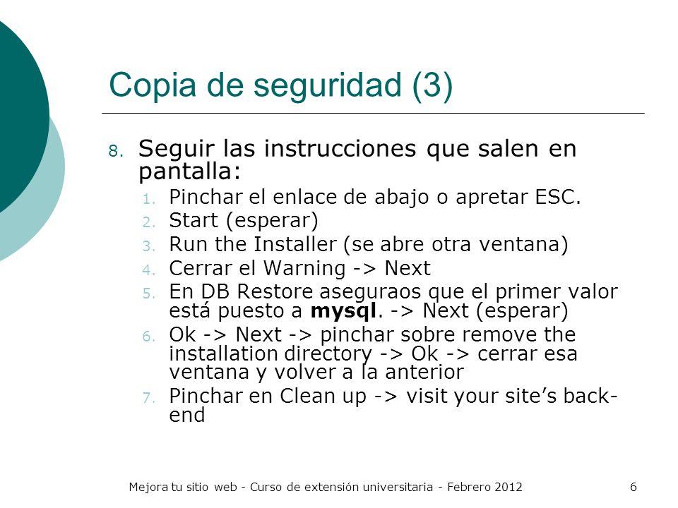 Mejora tu sitio web - Curso de extensión universitaria - Febrero 20126 Copia de seguridad (3) 8. Seguir las instrucciones que salen en pantalla: 1. Pi