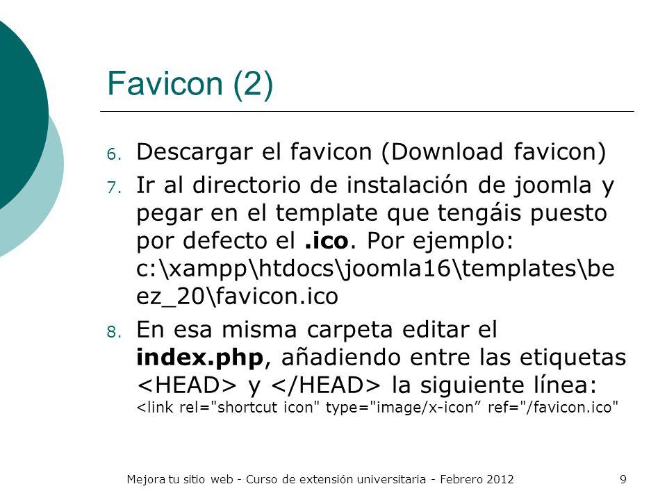 Mejora tu sitio web - Curso de extensión universitaria - Febrero 20129 Favicon (2) 6. Descargar el favicon (Download favicon) 7. Ir al directorio de i