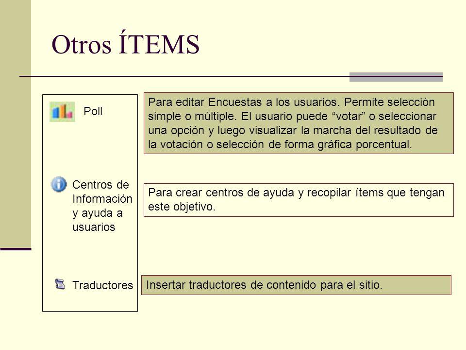 Otros ÍTEMS Para editar Encuestas a los usuarios. Permite selección simple o múltiple. El usuario puede votar o seleccionar una opción y luego visuali