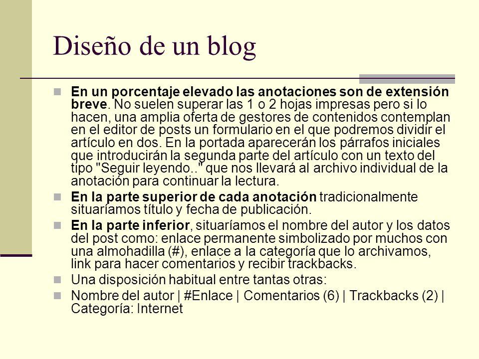 Diseño de un blog En un porcentaje elevado las anotaciones son de extensión breve. No suelen superar las 1 o 2 hojas impresas pero si lo hacen, una am