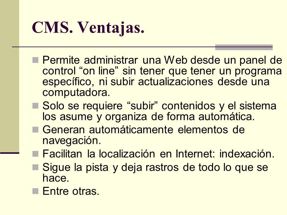 Permite administrar una Web desde un panel de control on line sin tener que tener un programa específico, ni subir actualizaciones desde una computadora.