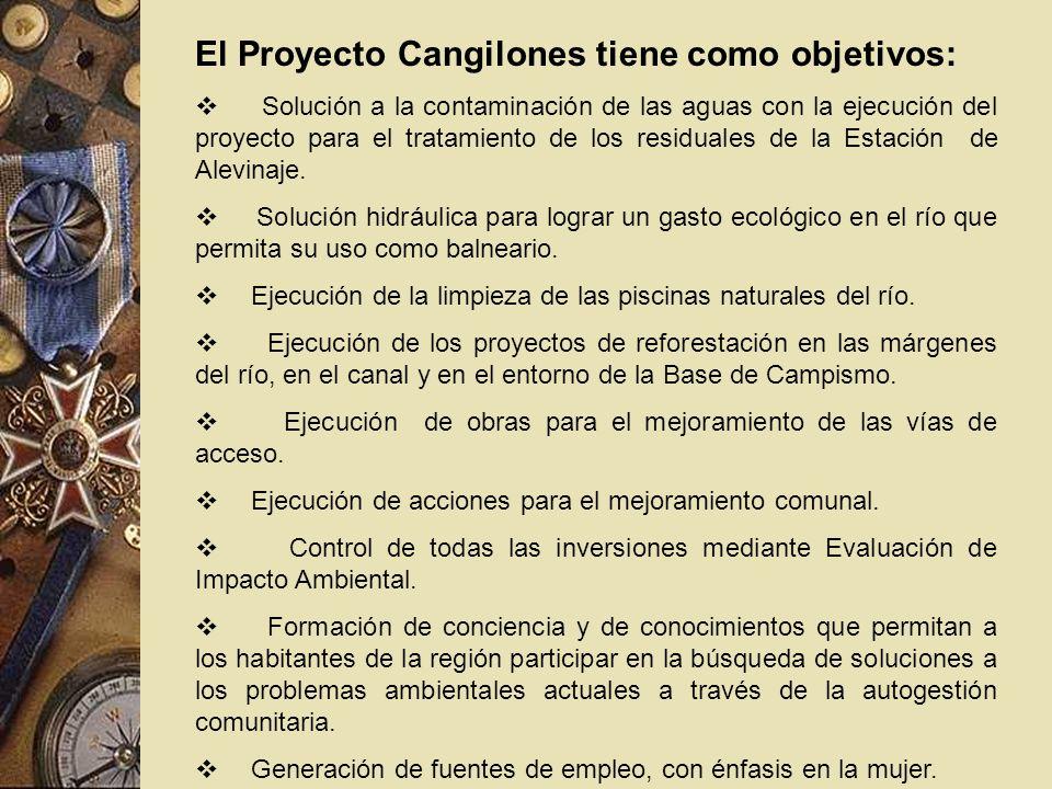 El Proyecto Cangilones tiene como objetivos: Solución a la contaminación de las aguas con la ejecución del proyecto para el tratamiento de los residua