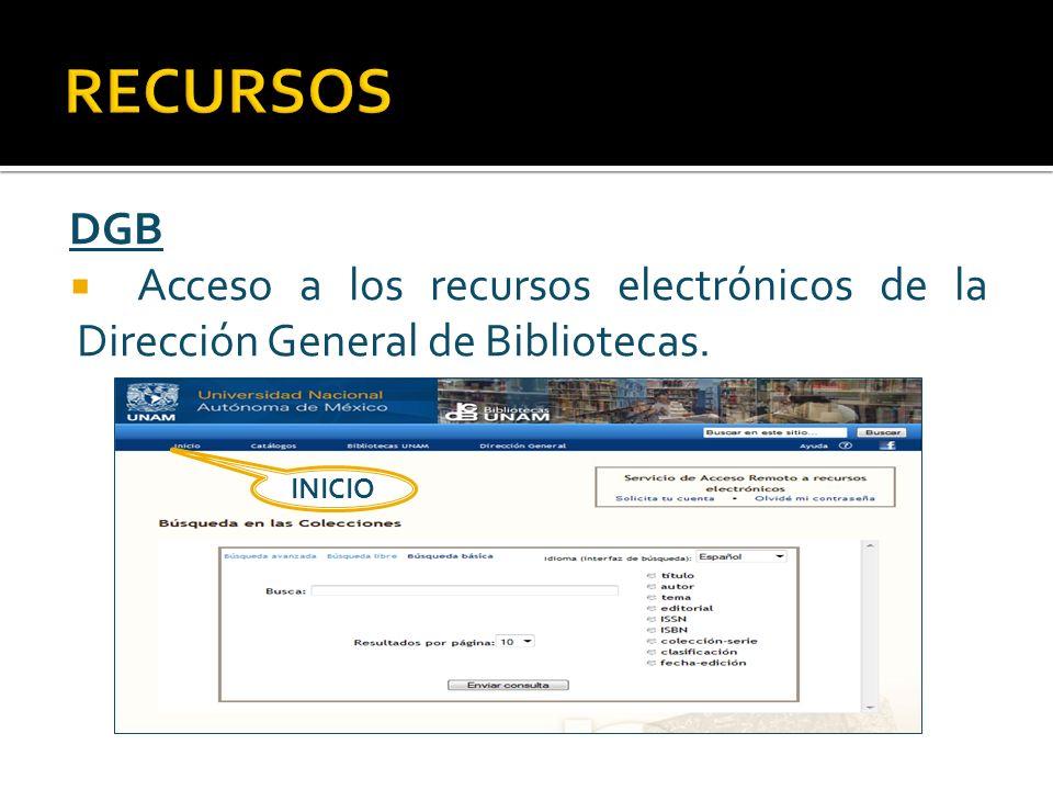 DGB Acceso a los recursos electrónicos de la Dirección General de Bibliotecas. INICIO