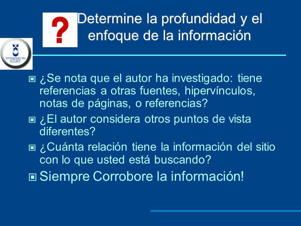 Determine la profundidad y el enfoque de la información ¿Se nota que el autor ha investigado: tiene referencias a otras fuentes, hipervínculos, notas