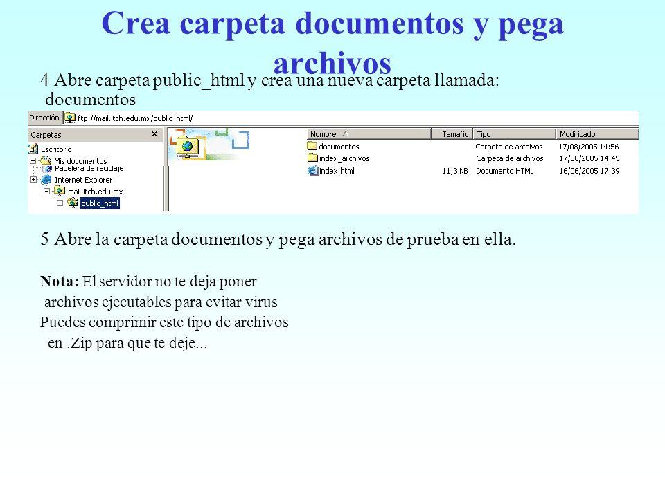 Crea carpeta documentos y pega archivos 4 Abre carpeta public_html y crea una nueva carpeta llamada: documentos 5 Abre la carpeta documentos y pega ar