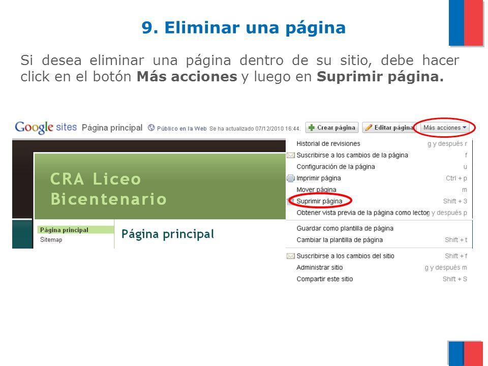 9. Eliminar una página Si desea eliminar una página dentro de su sitio, debe hacer click en el botón Más acciones y luego en Suprimir página.