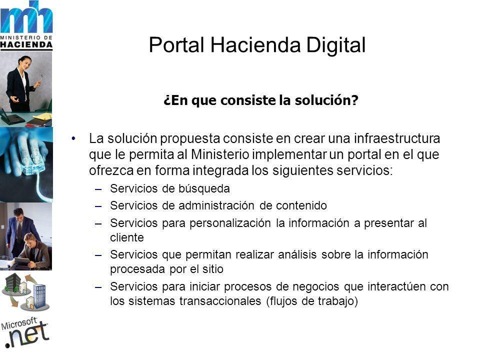 ¿En que consiste la solución? La solución propuesta consiste en crear una infraestructura que le permita al Ministerio implementar un portal en el que