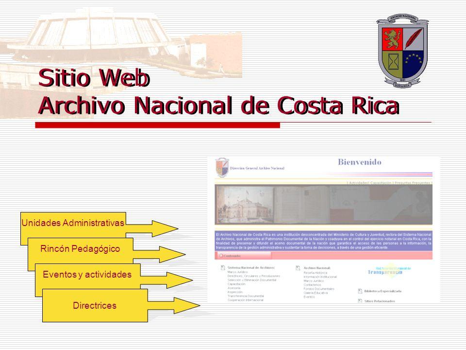 Sitio Web Archivo Nacional de Costa Rica Unidades Administrativas Rincón Pedagógico Eventos y actividades Directrices Sitio Web Archivo Nacional de Co