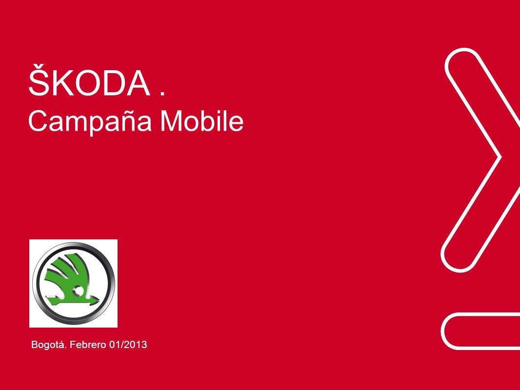 ŠKODA. Campaña Mobile Bogotá. Febrero 01/2013