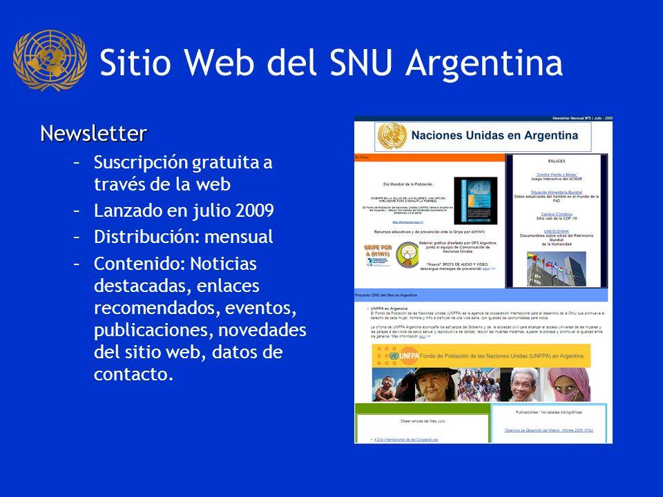 Sitio Web del SNU Argentina Newsletter –Suscripción gratuita a través de la web –Lanzado en julio 2009 –Distribución: mensual –Contenido: Noticias destacadas, enlaces recomendados, eventos, publicaciones, novedades del sitio web, datos de contacto.