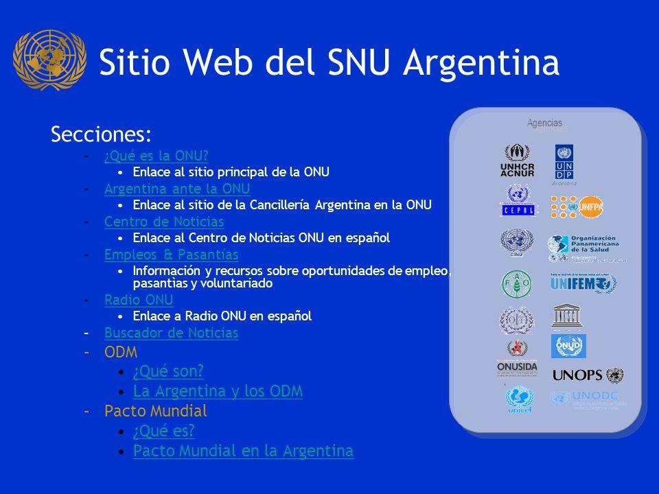 Sitio Web del SNU Argentina Secciones destacadas: –Proyecto ONU del MesProyecto ONU del Mes Sección destinada a destcar la labor de las diferentes oficinas del SNU foclizadas en un proyecto en particular.
