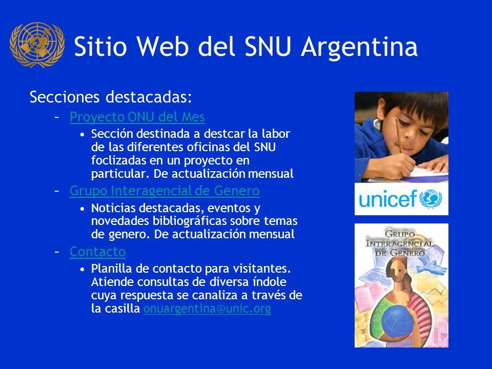 Sitio Web del SNU Argentina Estadísticas –Visitas: –Visitas: 90.771 –Promedio Visitas por día –Promedio Visitas por día: 124 –Páginas vistas: –Páginas vistas: 280,966 Periodo 01/08/2007 al 01/08/2009 Fuente: Google Analytics