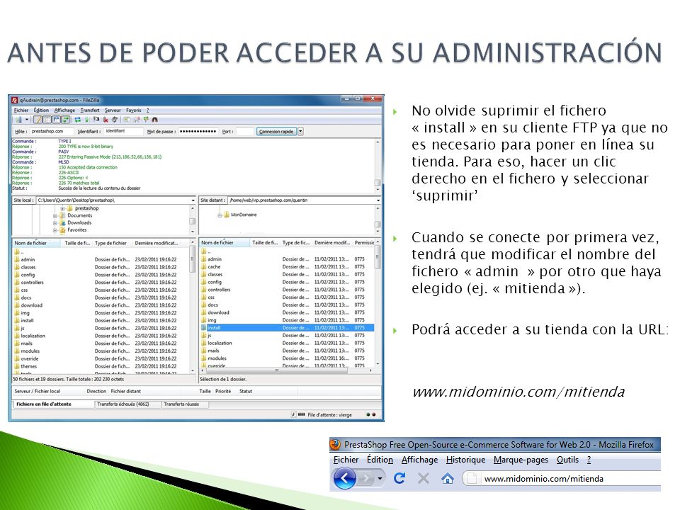 No olvide suprimir el fichero « install » en su cliente FTP ya que no es necesario para poner en línea su tienda.