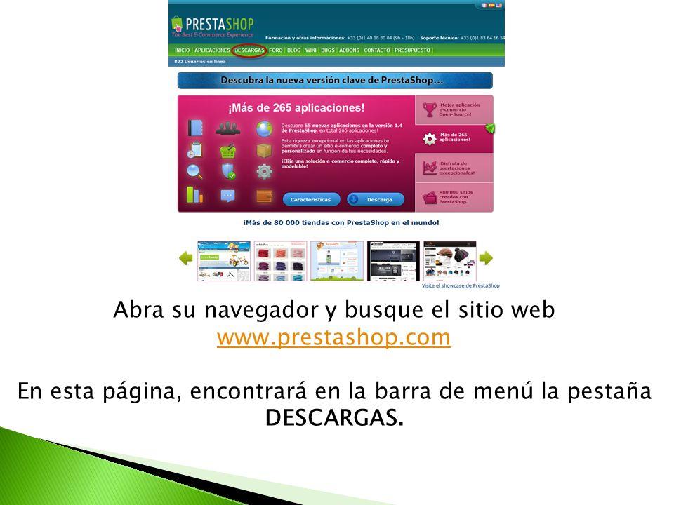Abra su navegador y busque el sitio web www.prestashop.com www.prestashop.com En esta página, encontrará en la barra de menú la pestaña DESCARGAS.