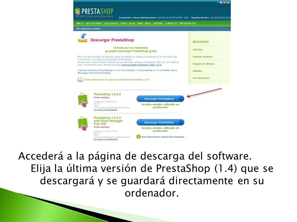 Accederá a la página de descarga del software. Elija la última versión de PrestaShop (1.4) que se descargará y se guardará directamente en su ordenado