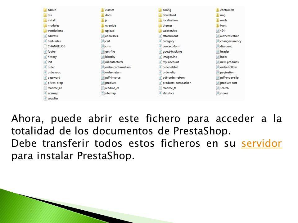 Ahora, puede abrir este fichero para acceder a la totalidad de los documentos de PrestaShop. Debe transferir todos estos ficheros en su servidor para