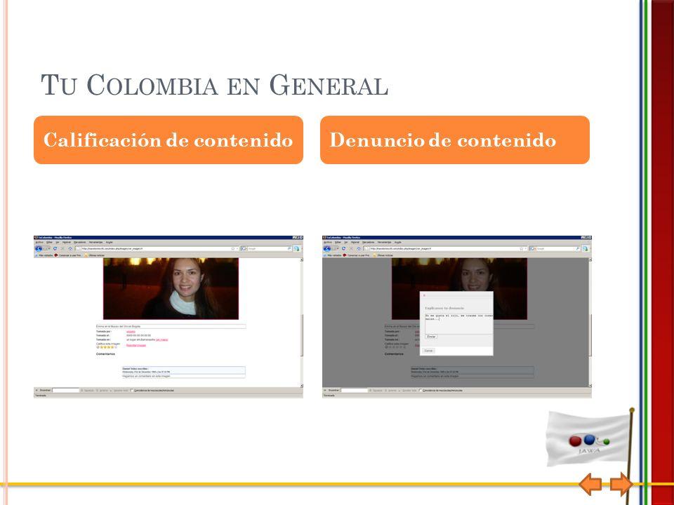 T U C OLOMBIA EN G ENERAL Calificación de contenidoDenuncio de contenido