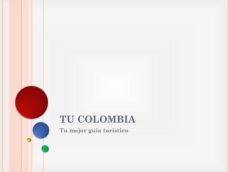 TU COLOMBIA Tu mejor guía turístico