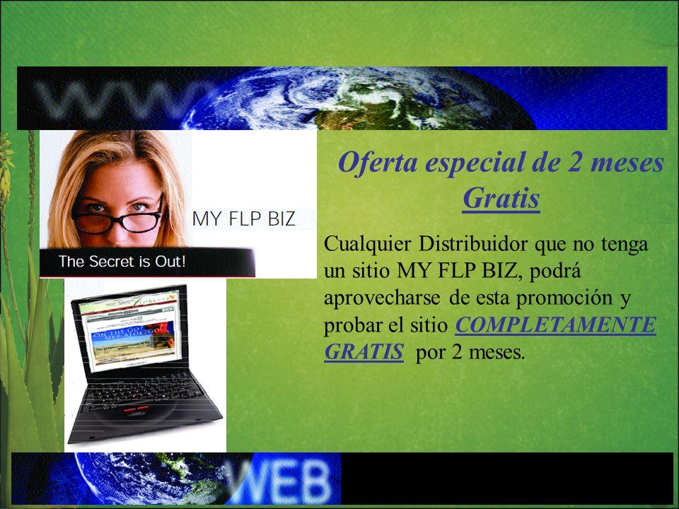 Oferta especial de 2 meses Gratis Cualquier Distribuidor que no tenga un sitio MY FLP BIZ, podrá aprovecharse de esta promoción y probar el sitio COMP