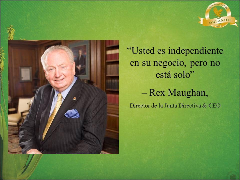 Usted es independiente en su negocio, pero no está solo – Rex Maughan, Director de la Junta Directiva & CEO