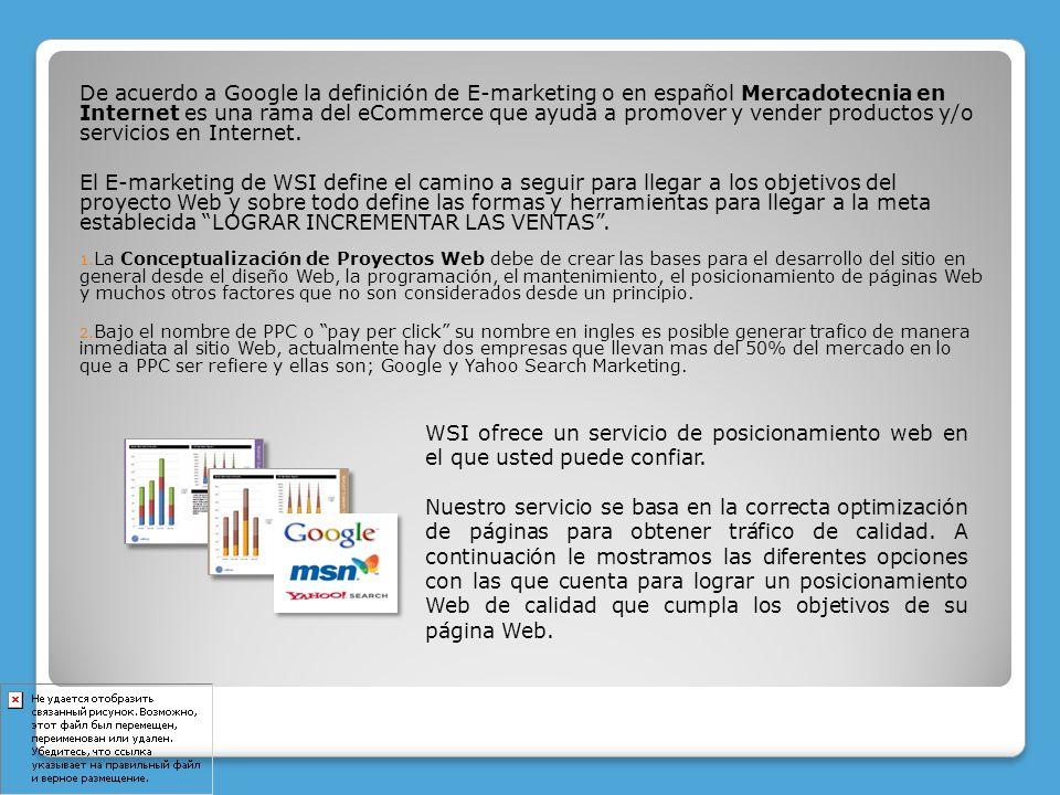 De acuerdo a Google la definición de E-marketing o en español Mercadotecnia en Internet es una rama del eCommerce que ayuda a promover y vender produc