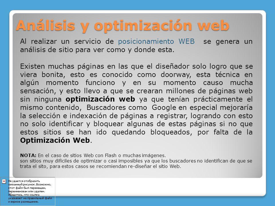 Al realizar un servicio de posicionamiento WEB se genera un análisis de sitio para ver como y donde esta. Existen muchas páginas en las que el diseñad