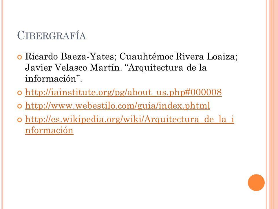 C IBERGRAFÍA Ricardo Baeza-Yates; Cuauhtémoc Rivera Loaiza; Javier Velasco Martín.