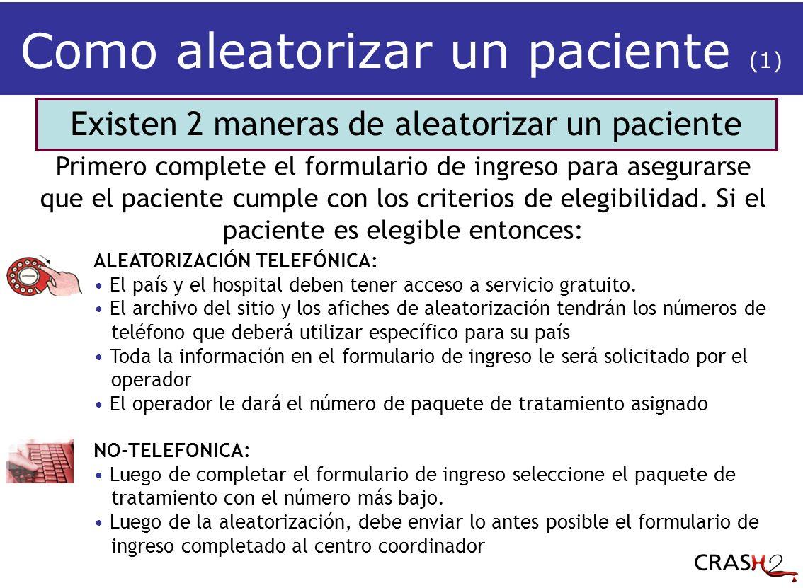 Existen 2 maneras de aleatorizar un paciente ALEATORIZACIÓN TELEFÓNICA: El país y el hospital deben tener acceso a servicio gratuito.
