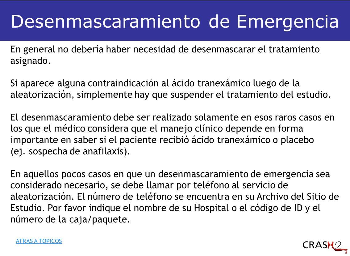 Desenmascaramiento de Emergencia En general no debería haber necesidad de desenmascarar el tratamiento asignado.