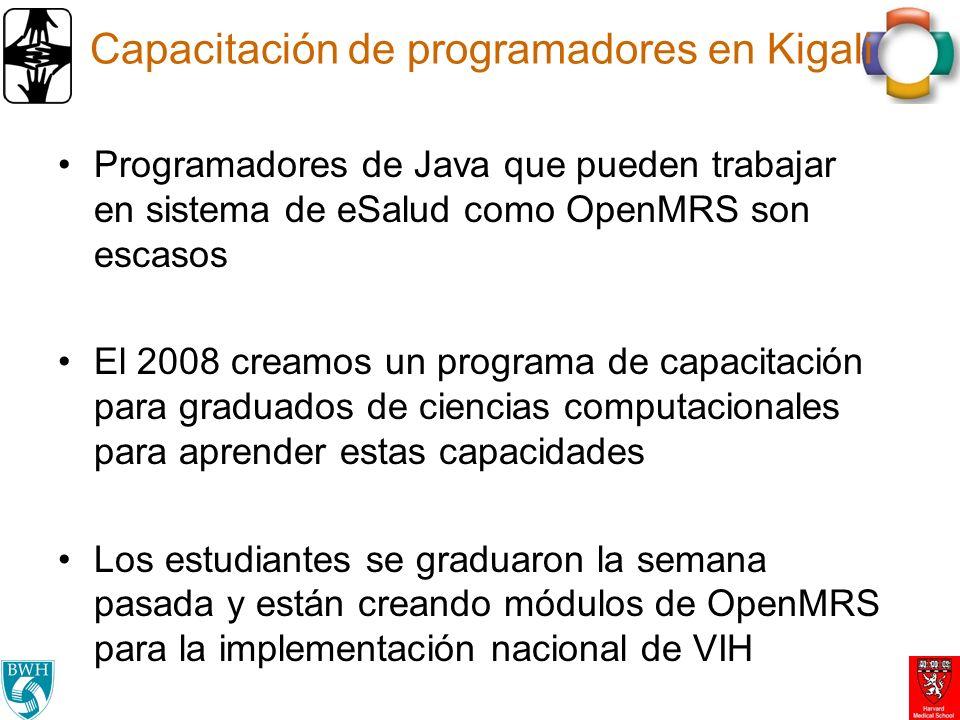 Capacitación de programadores en Kigali Programadores de Java que pueden trabajar en sistema de eSalud como OpenMRS son escasos El 2008 creamos un programa de capacitación para graduados de ciencias computacionales para aprender estas capacidades Los estudiantes se graduaron la semana pasada y están creando módulos de OpenMRS para la implementación nacional de VIH