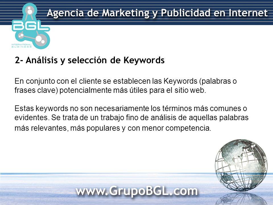 2- Análisis y selección de Keywords En conjunto con el cliente se establecen las Keywords (palabras o frases clave) potencialmente más útiles para el sitio web.